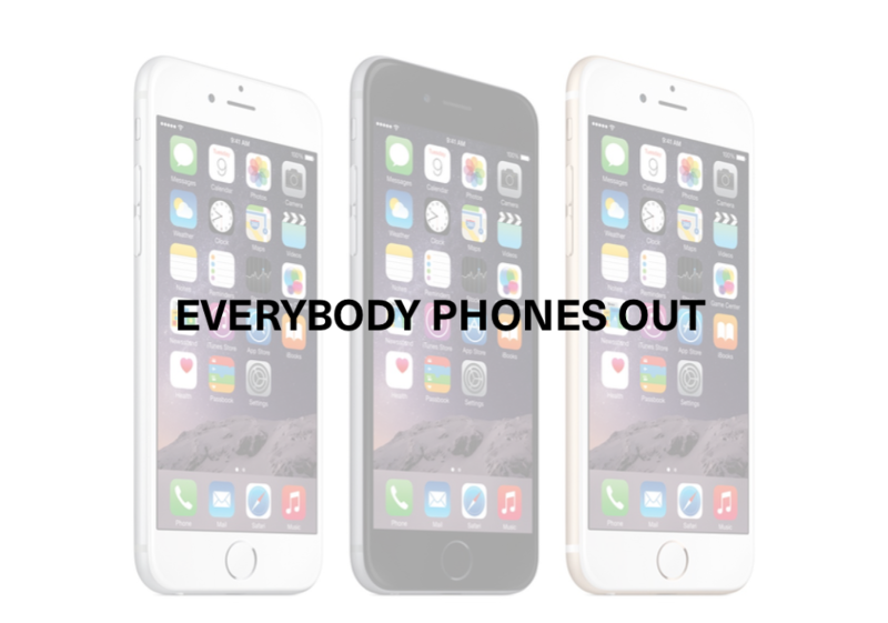 Everybody Phones Out