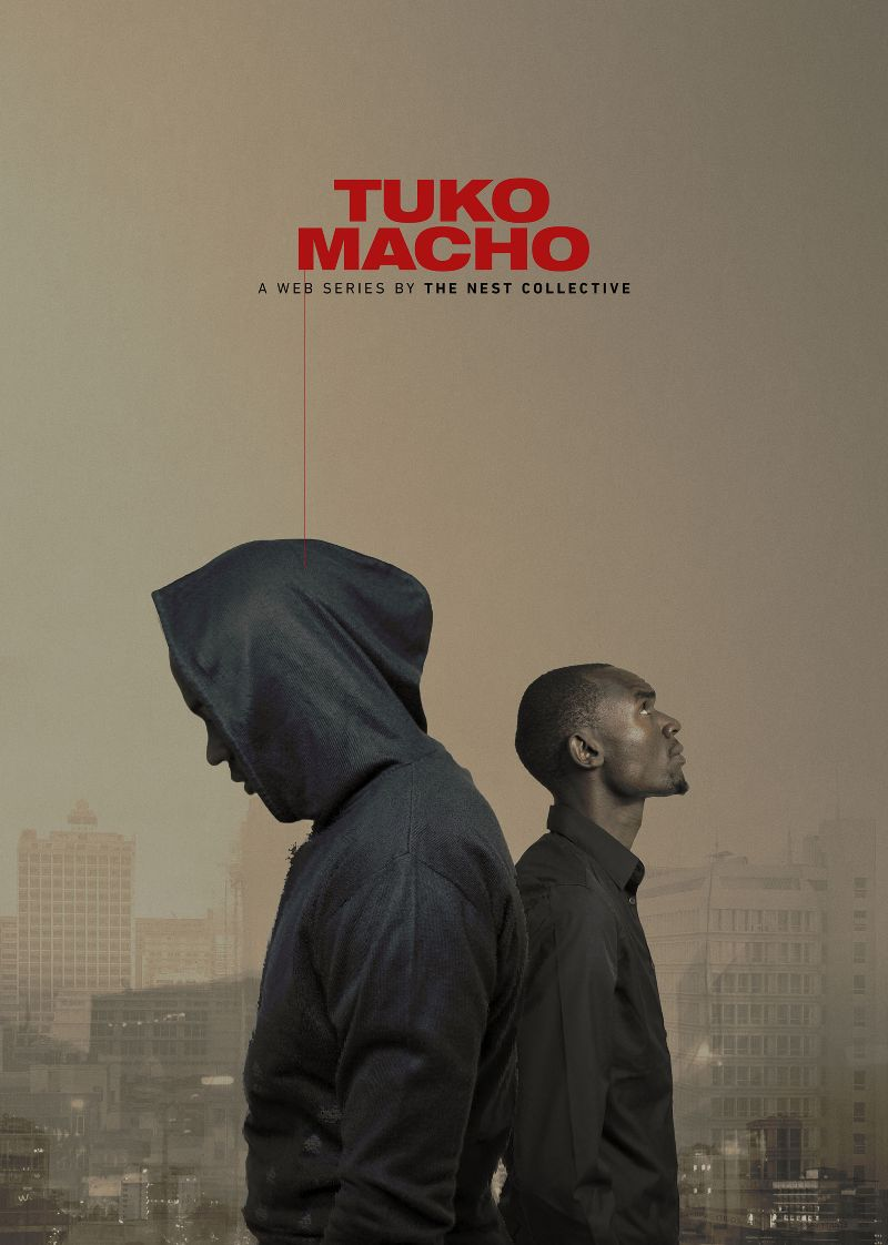Tuko Macho (Web Series)