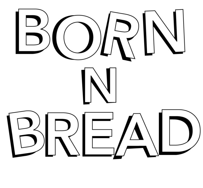 BORN N BREAD
