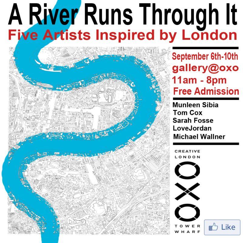 A River Runs Through It, gallery@oxo, Sept 6-10