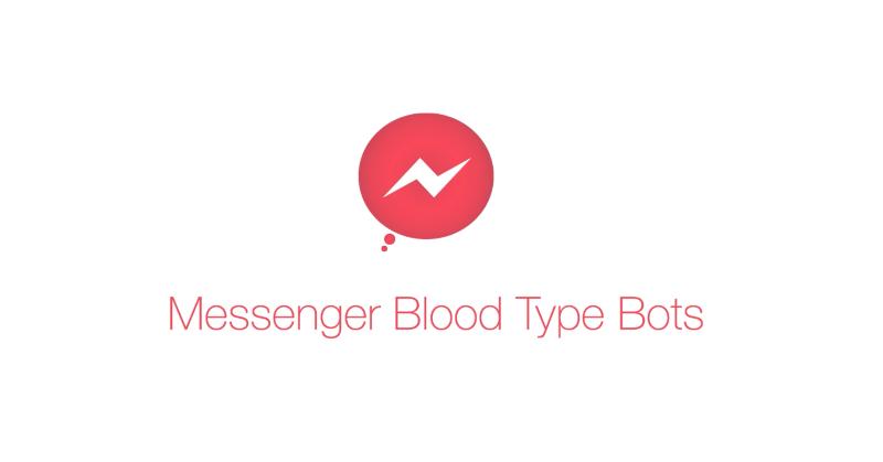 Facebook Messenger's Blood Type Bots