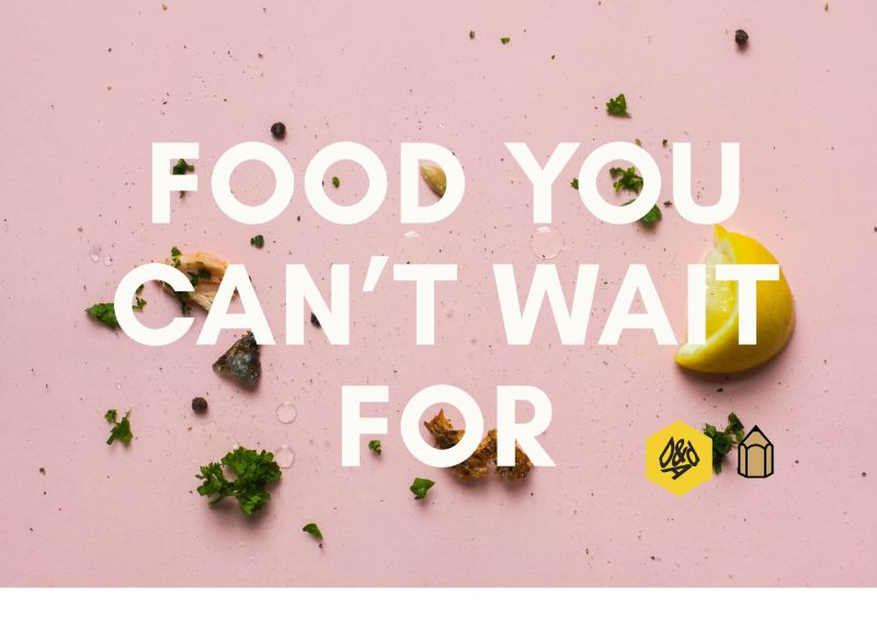 Food You Can't Wait For