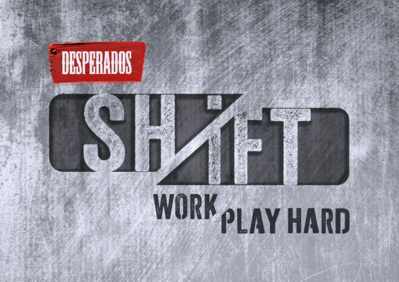 Desperados Shift