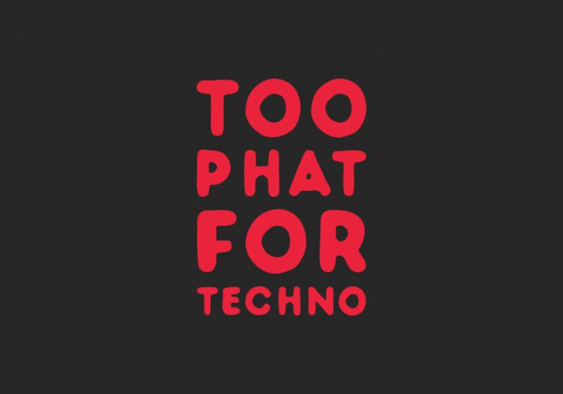 Too Phat For Techno