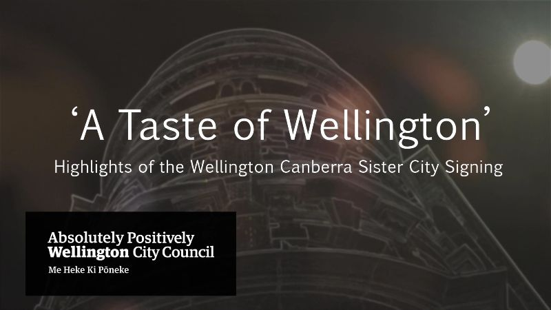 Highlights of the Wellington Canberra Sister City Signing