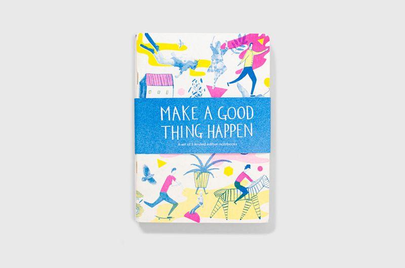Make a good thing happen
