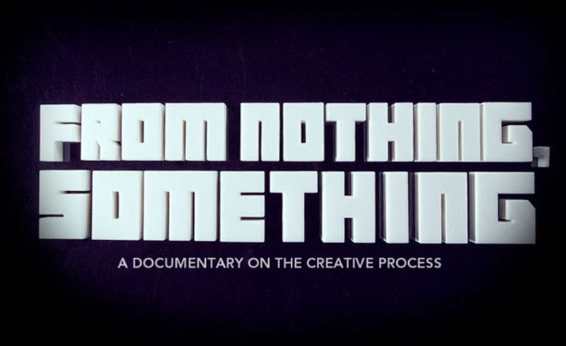 'From Nothing Something' Documentary