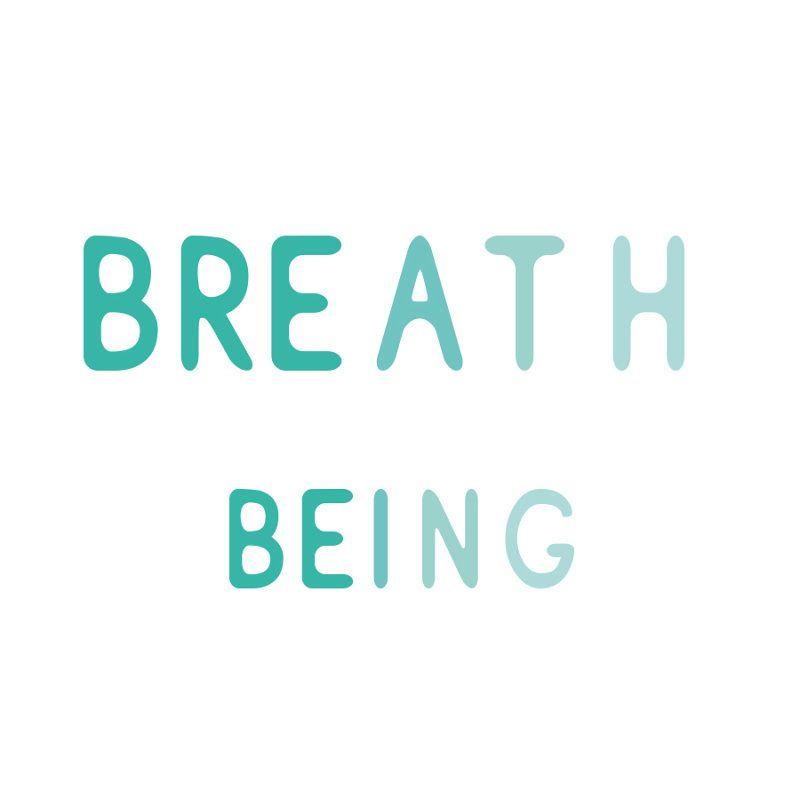 Breath & Being