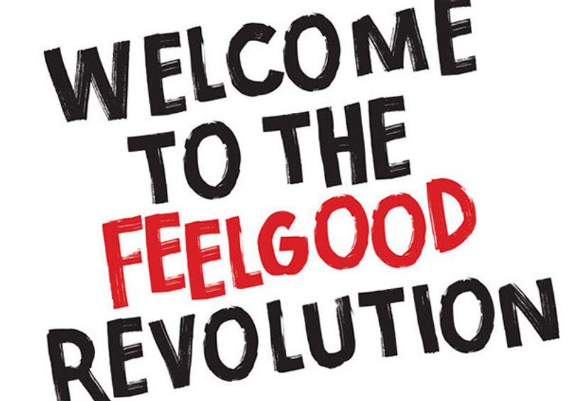 The Feelgood Revolution