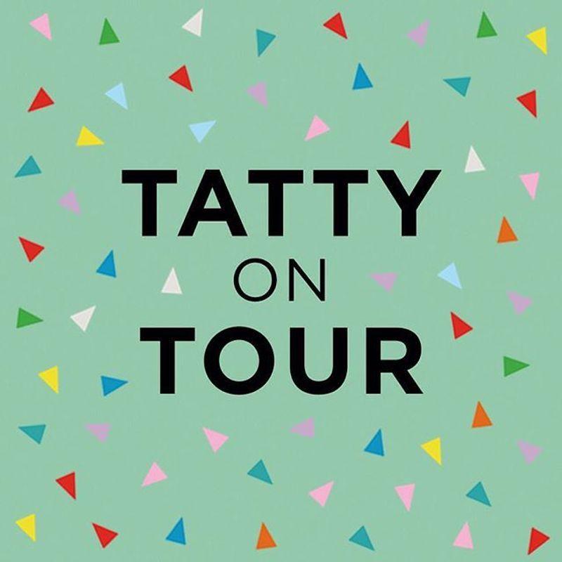 Tatty on Tour