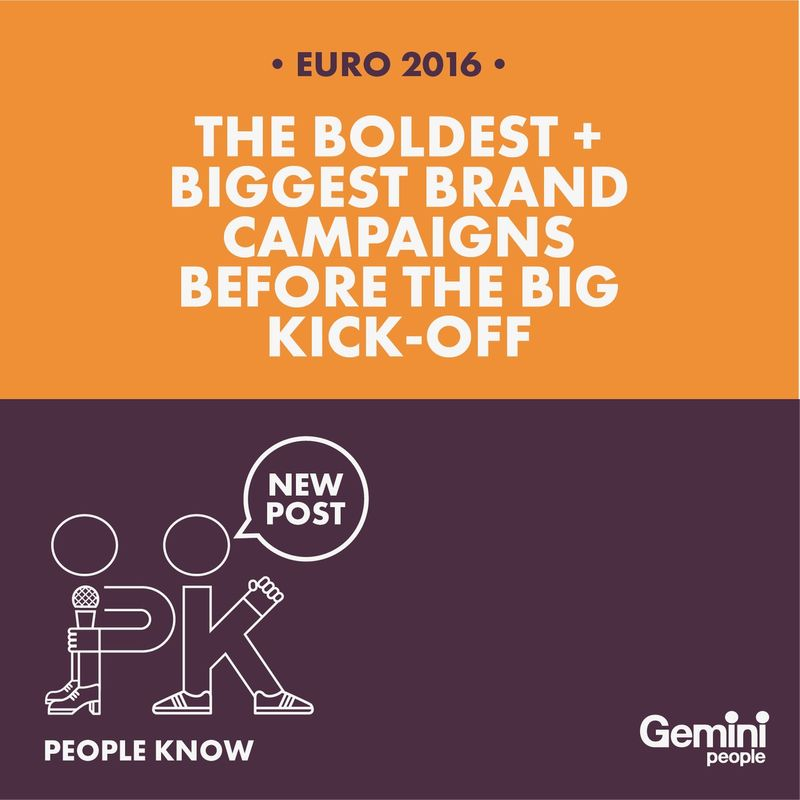 EURO 2016: THE BOLDEST AND BEST BRAND CAMPAIGNS BEFORE THE BIG KICK-OFF