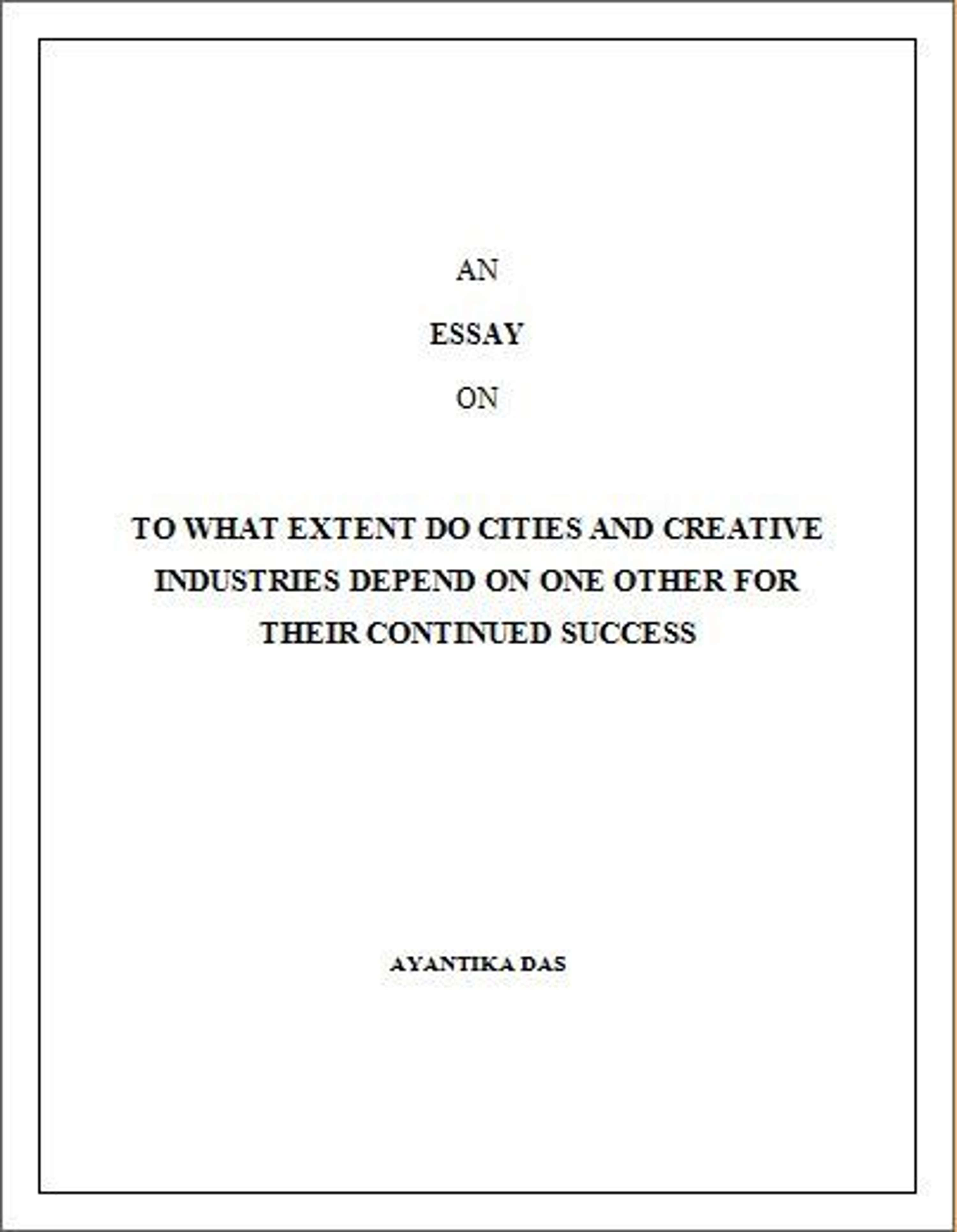 essay on to what extent do cities and creative industries depend on  essay on to what extent do cities and creative industries depend on one  other for their continued success