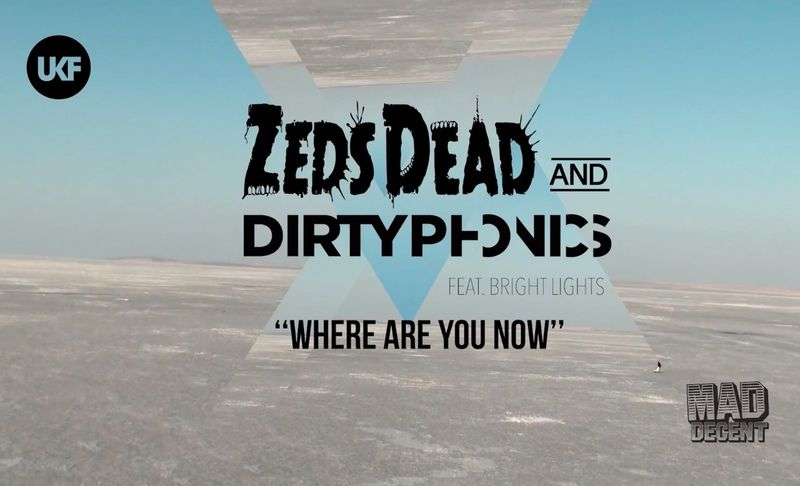Where Are You Now - Zeds Dead + Dirtyphonics - UKF