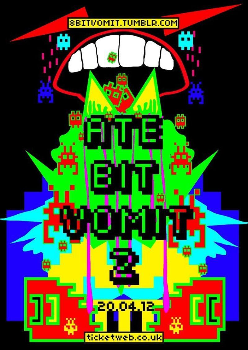 """Event """"8 bit vomit = gleeetch"""""""