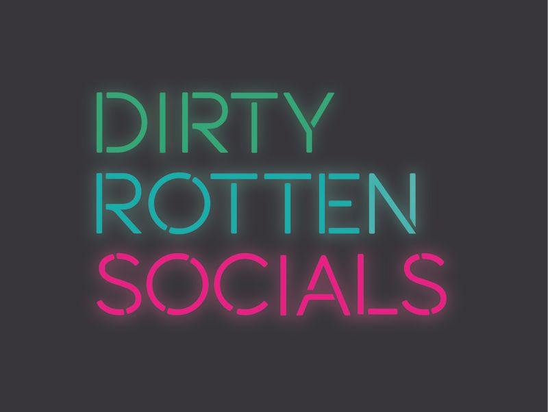 Dirty Rotten Socials